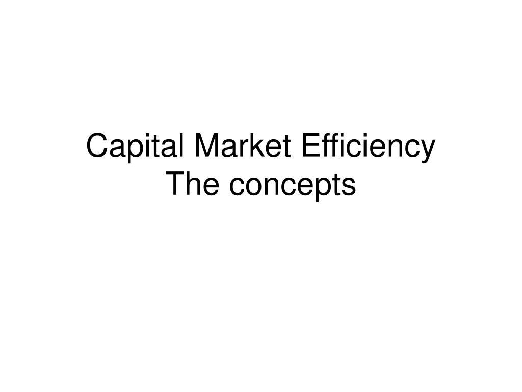 capital market efficiency the concepts l.