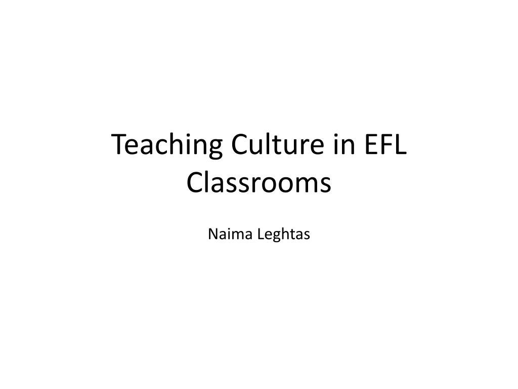 teaching culture in efl classrooms l.