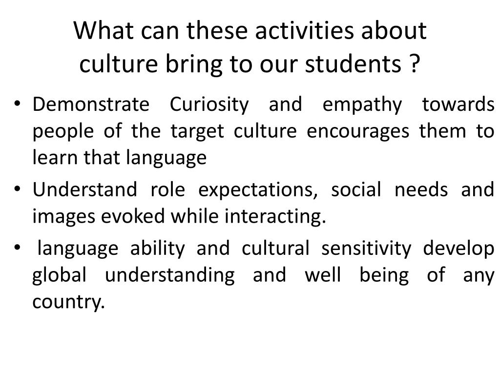What can these activities about culture bring to our students ?