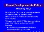 recent developments in policy modeling trqs