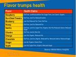 flavor trumps health