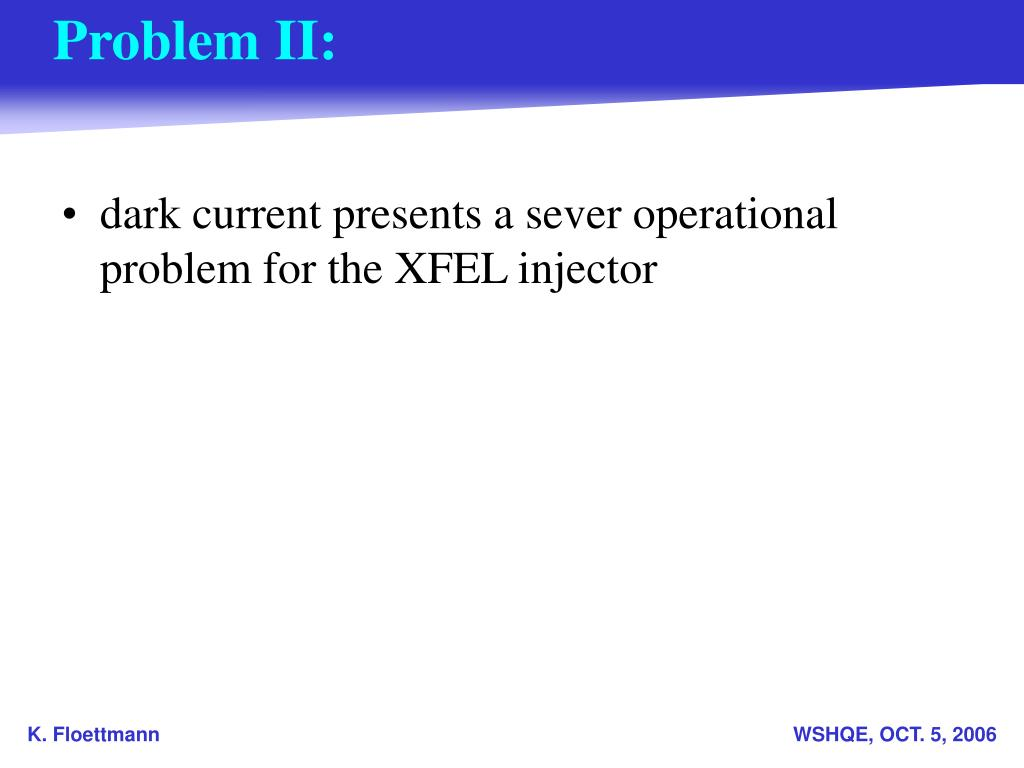 dark current presents a sever operational problem for the XFEL injector