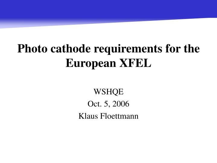 Photo cathode requirements for the European XFEL