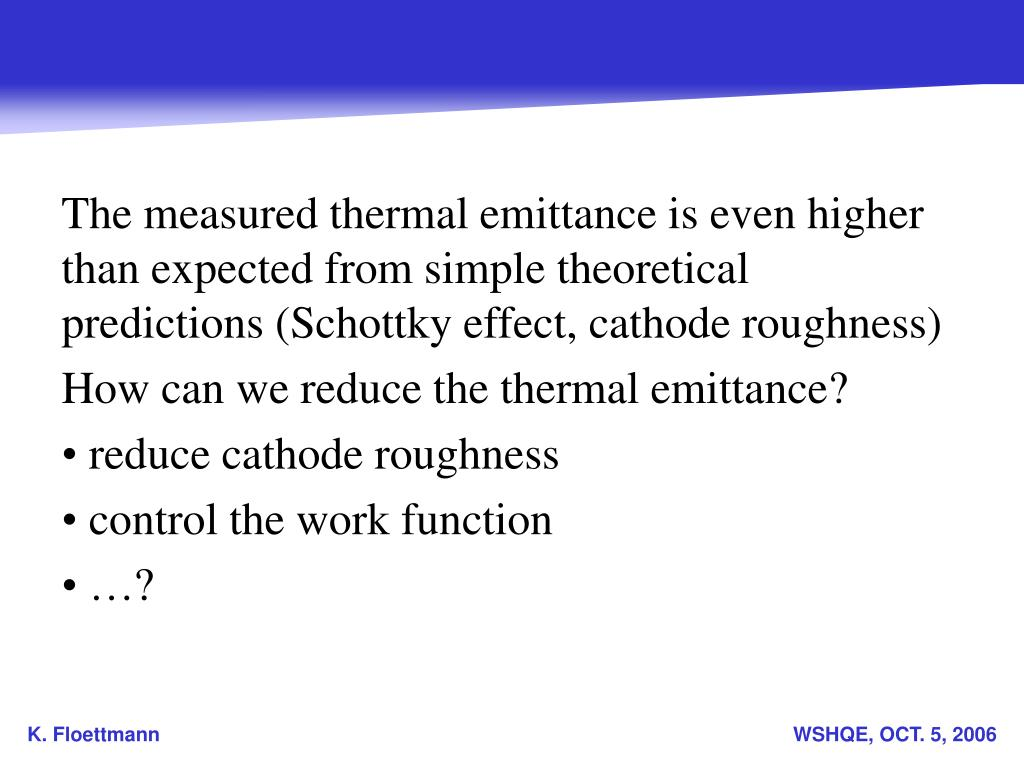 The measured thermal emittance is even higher than expected from simple theoretical predictions (Schottky effect, cathode roughness)