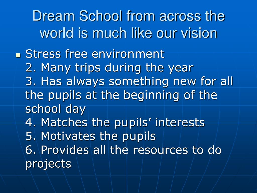 Dream School from across the world is much like our vision
