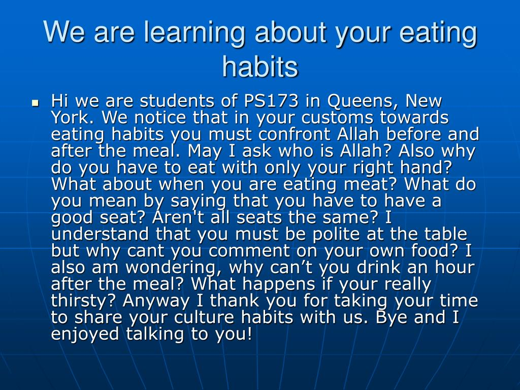 We are learning about your eating habits