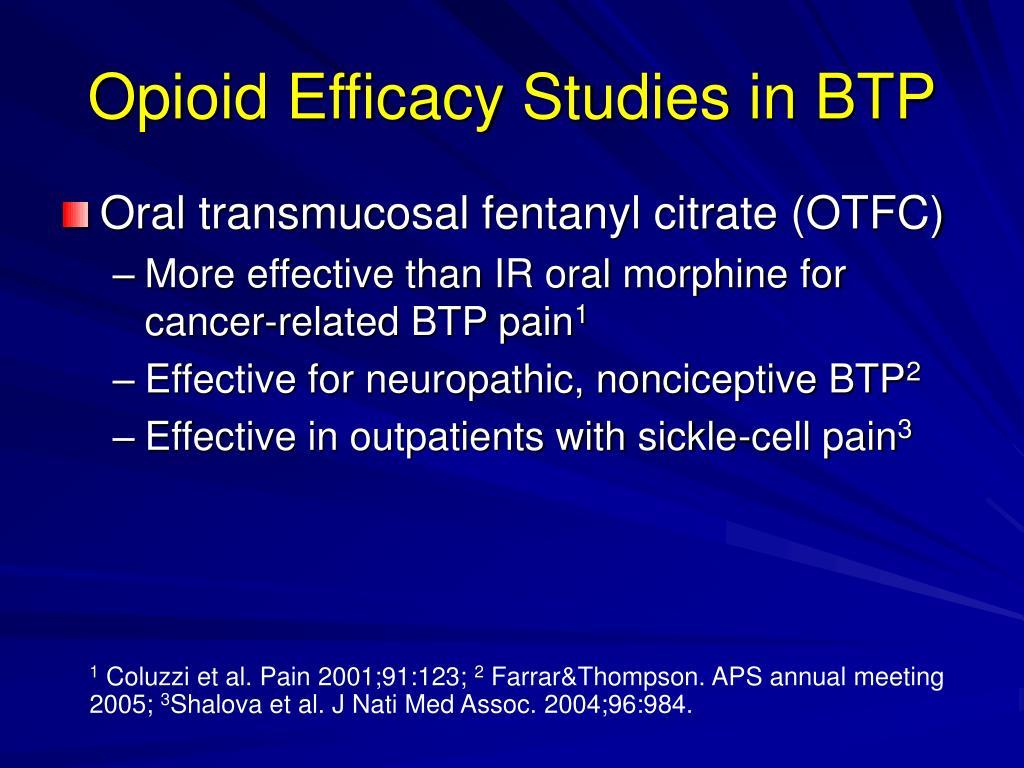 Opioid Efficacy Studies in BTP