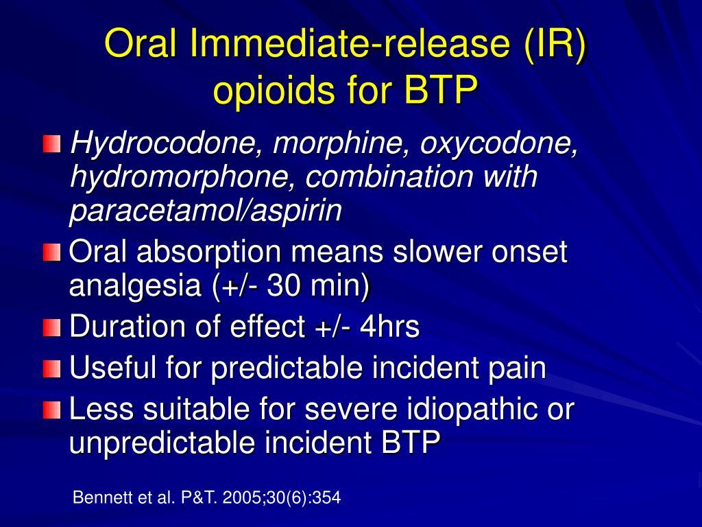Oral Immediate-release (IR) opioids for BTP