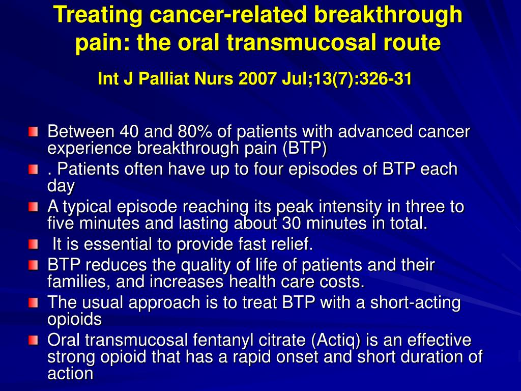 Treating cancer-related breakthrough pain: the oral transmucosal route