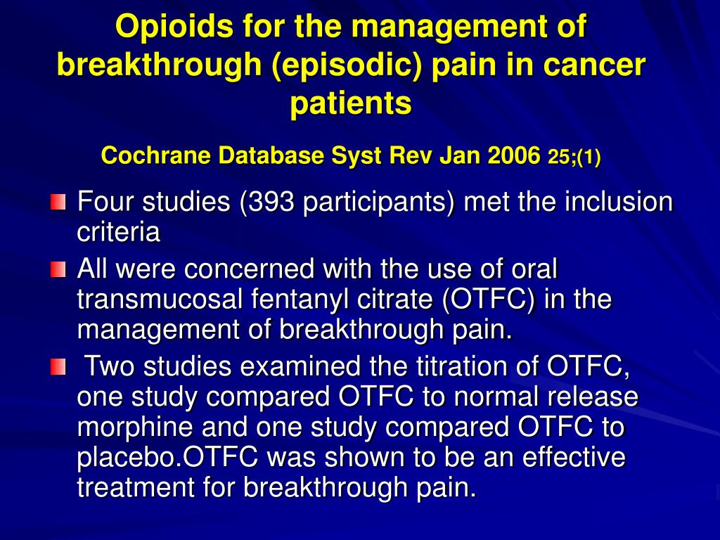 Opioids for the management of breakthrough (episodic) pain in cancer patients