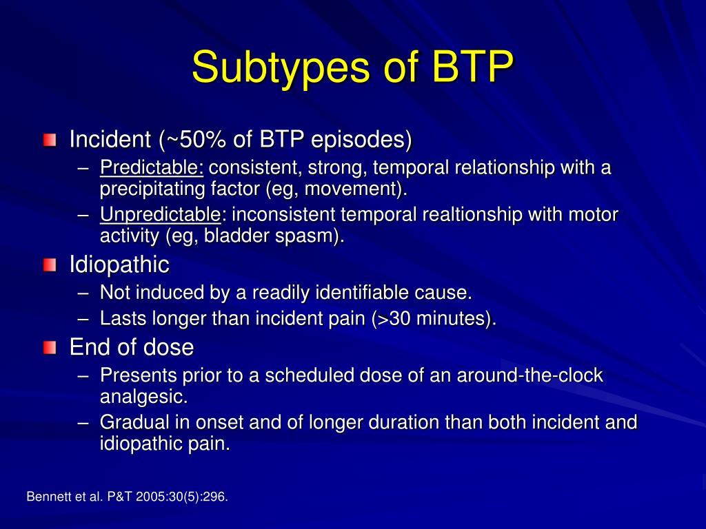 Subtypes of BTP