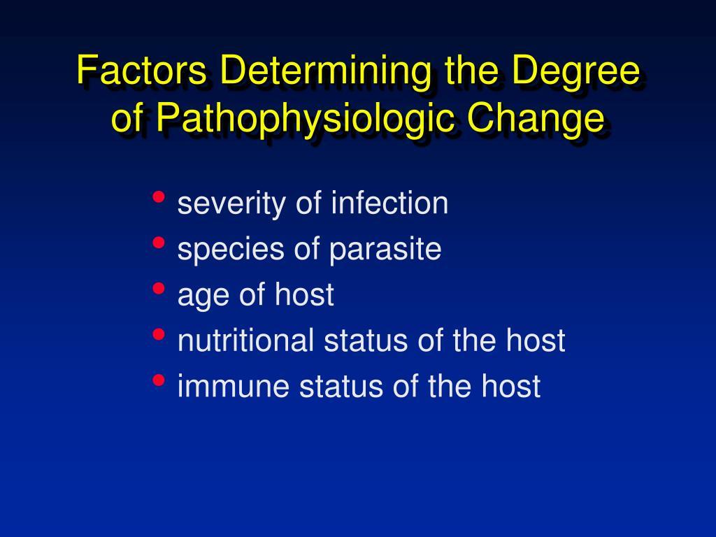 Factors Determining the Degree of Pathophysiologic Change