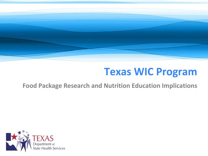 texas wic program food package research and nutrition education implications n.