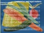 legislative and legal matters38