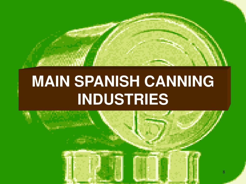 MAIN SPANISH CANNING INDUSTRIES