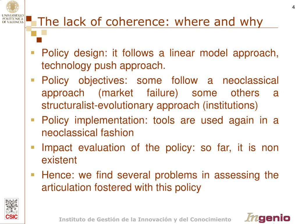 Policy design: it follows a linear model approach, technology push approach.