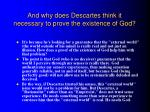 and why does descartes think it necessary to prove the existence of god