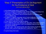 step 3 presentation of d s 2d argument for the existence of god not sure about this