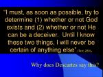 why does descartes say this