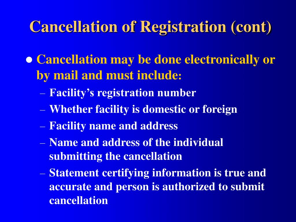 Cancellation of Registration (cont)