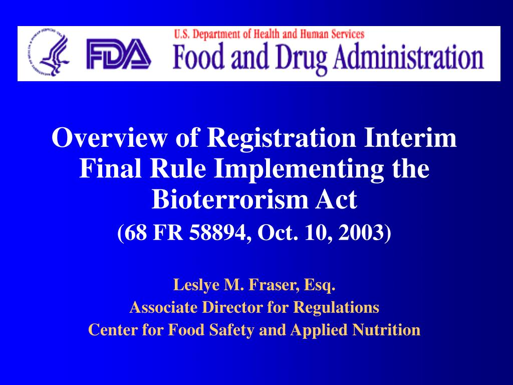 Overview of Registration Interim Final Rule Implementing the Bioterrorism Act