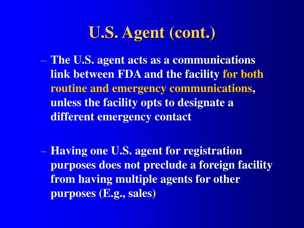 U.S. Agent (cont.)