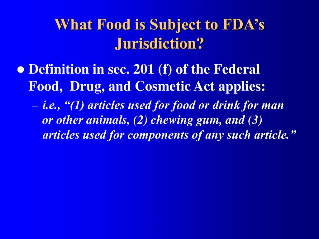 What Food is Subject to FDA's Jurisdiction?