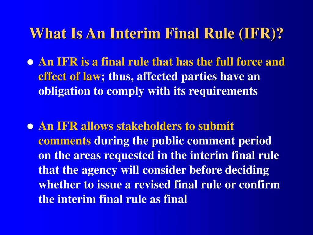 What Is An Interim Final Rule (IFR)?