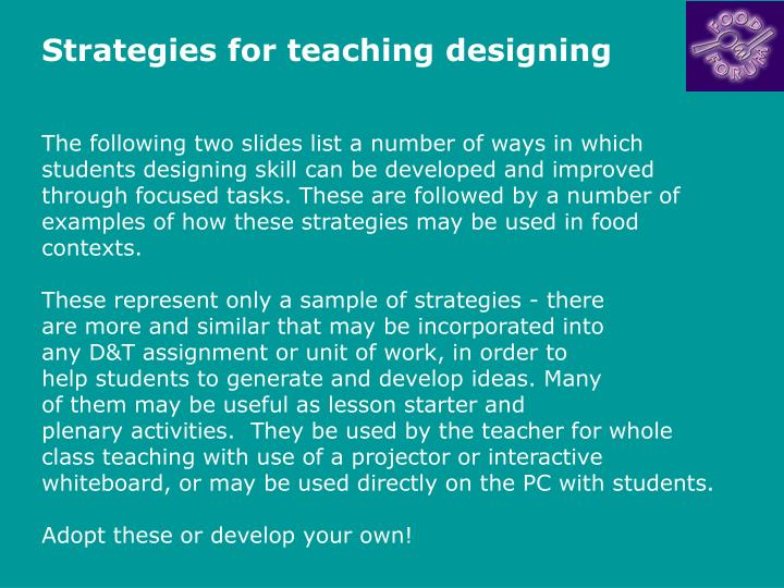 Strategies for teaching designing