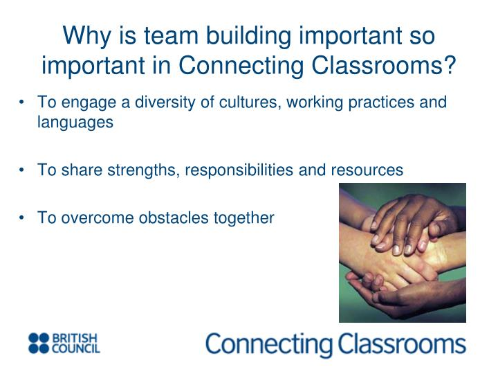 Why is team building important so important in connecting classrooms
