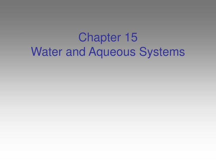 chapter 15 water and aqueous systems n.