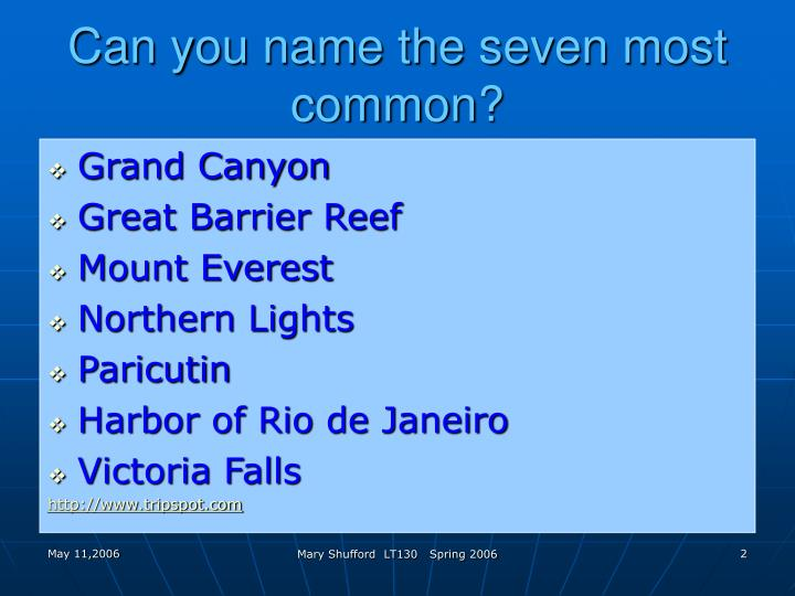 Can you name the seven most common
