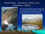 british peaks ben nevis 1343m and snowdonia 1085m