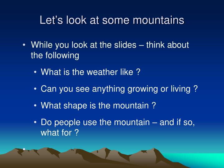 Let s look at some mountains