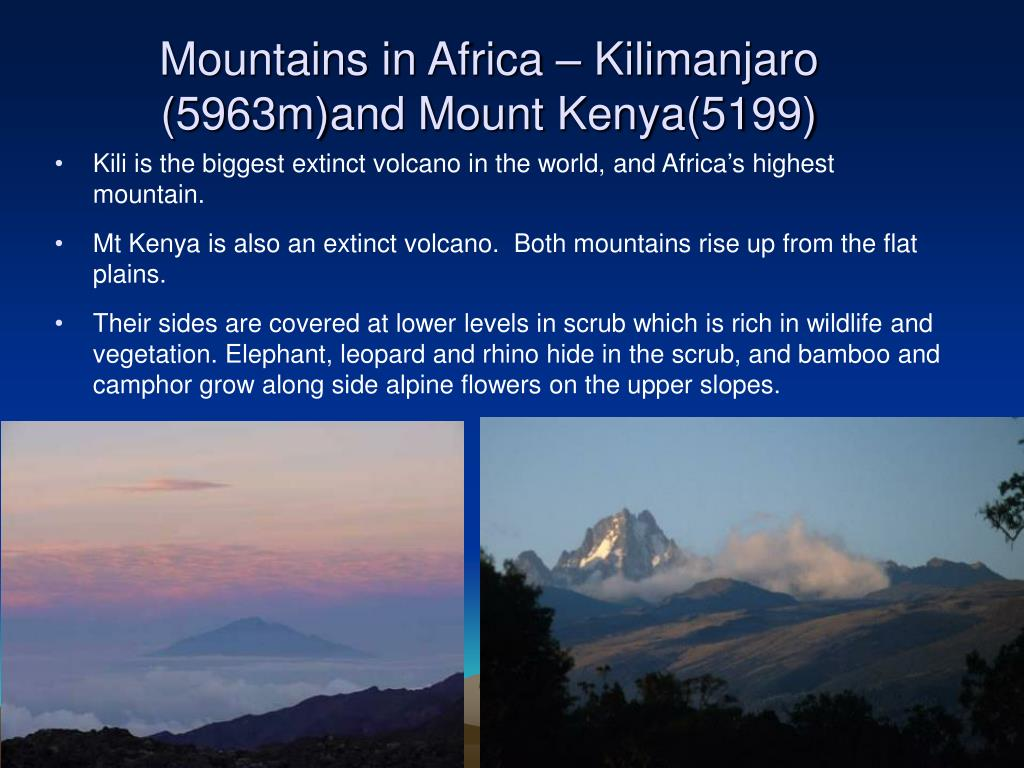 Mountains in Africa – Kilimanjaro (5963m)and Mount Kenya(5199)