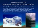 mountains in the us mckinley 6194m and el capitain 2307m