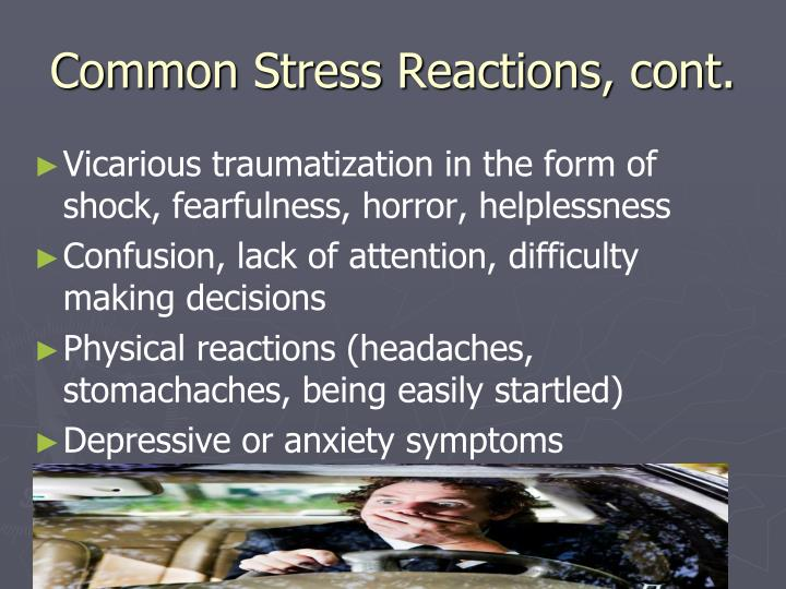 Common Stress Reactions, cont.