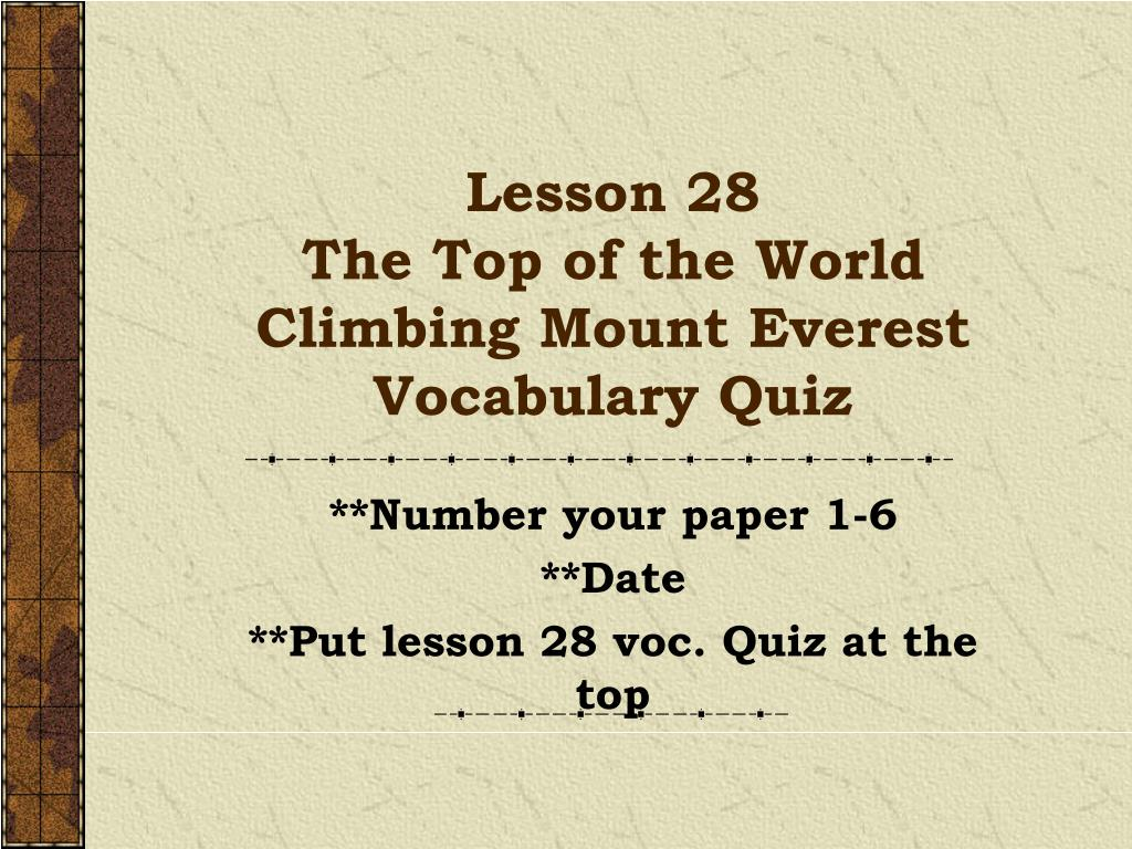 lesson 28 the top of the world climbing mount everest vocabulary quiz l.