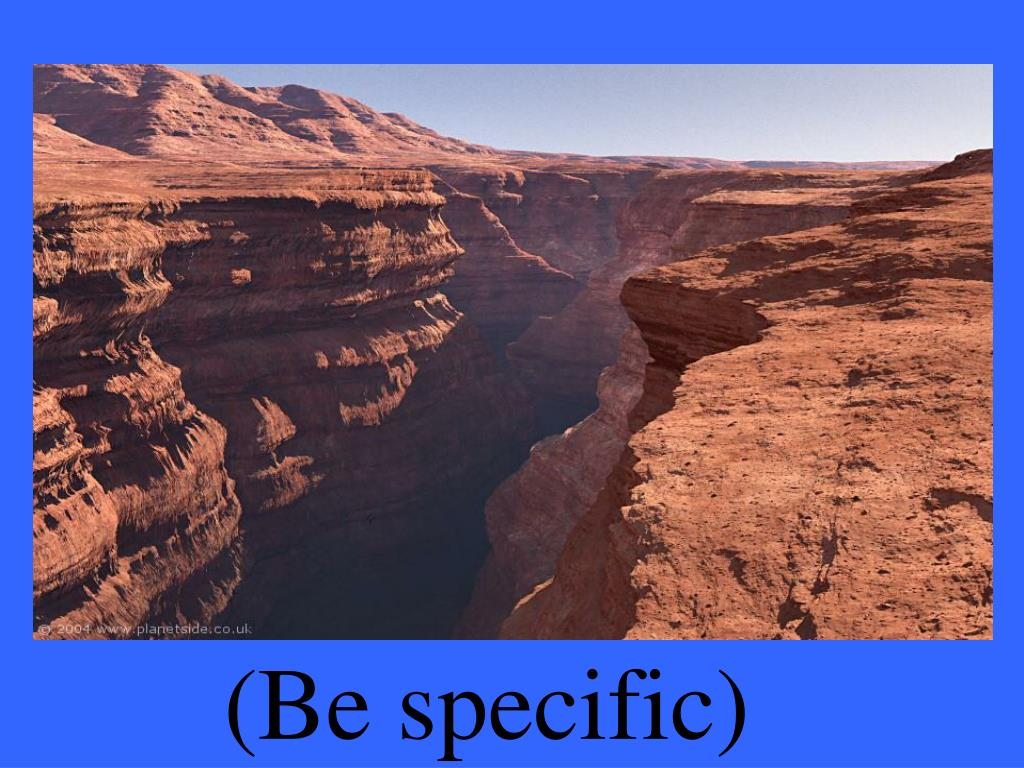 (Be specific)