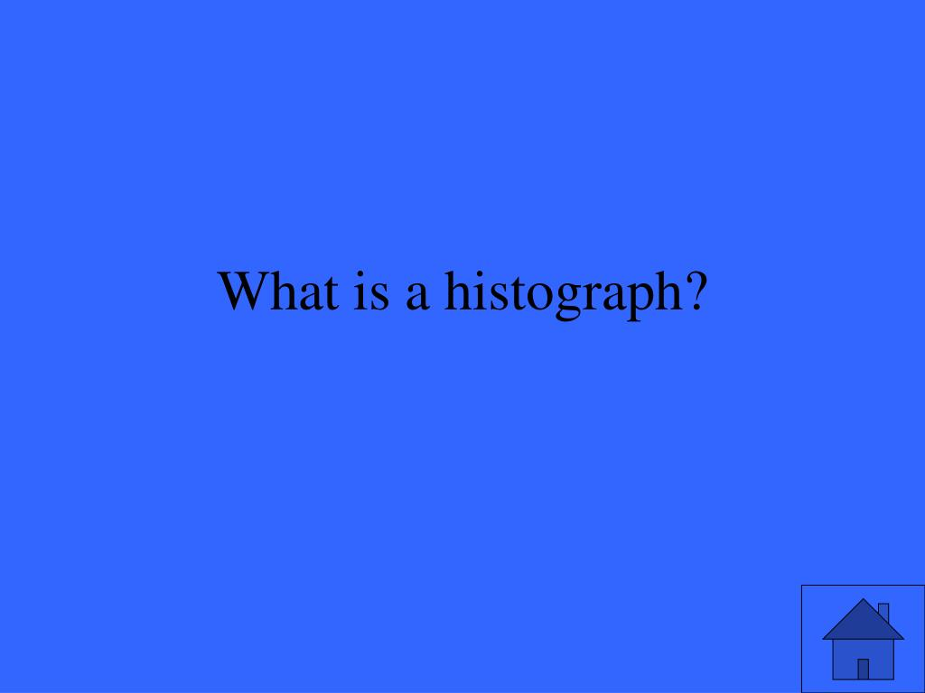 What is a histograph?