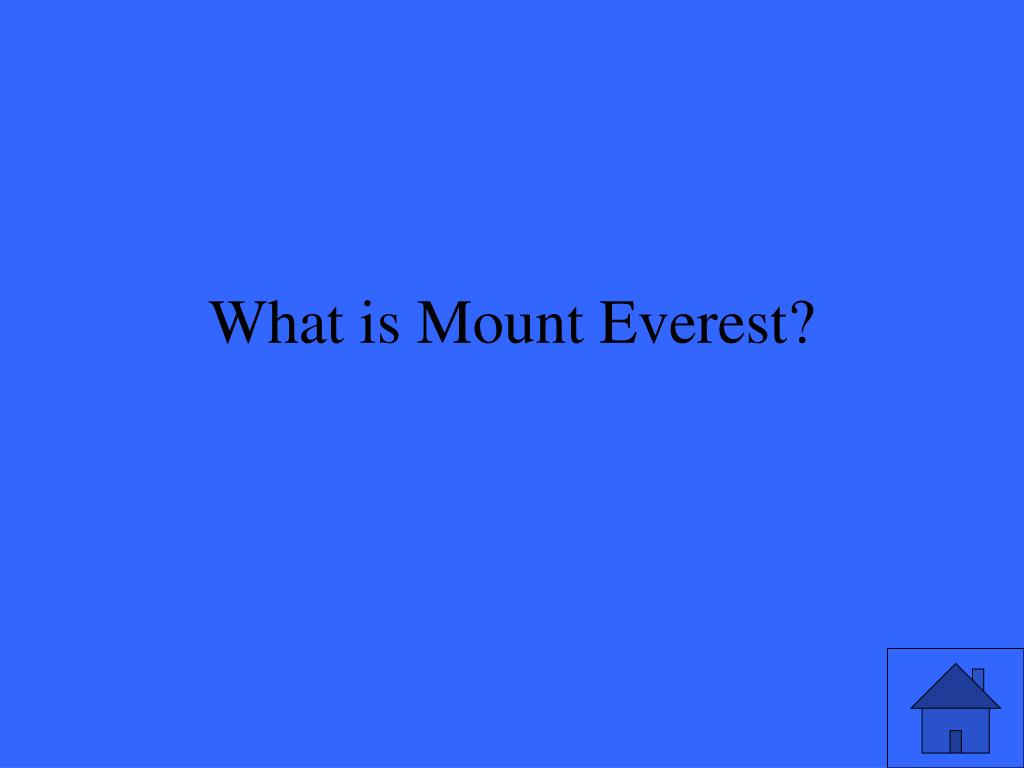 What is Mount Everest?