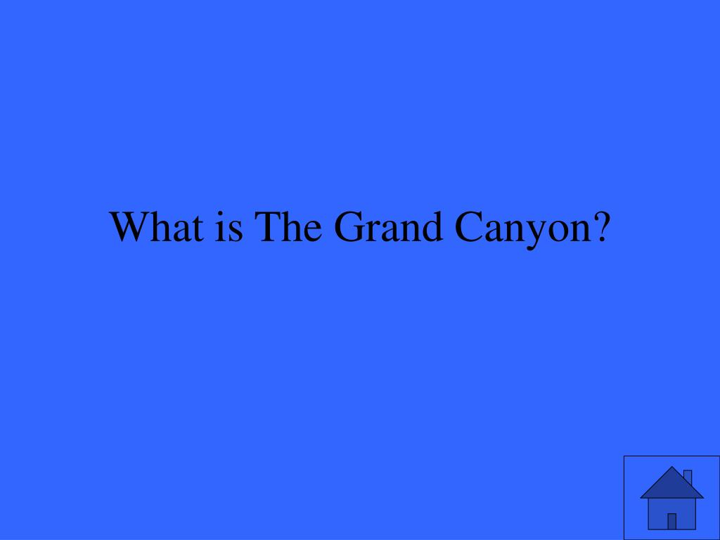 What is The Grand Canyon?
