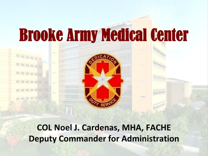 Ppt brooke army medical center powerpoint presentation id649003 brooke army medical center toneelgroepblik Choice Image