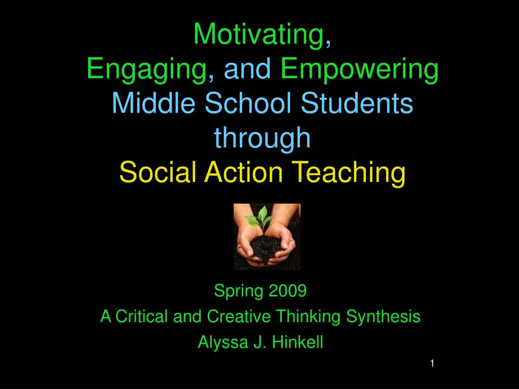 PPT - Motivating , Engaging , and Empowering Middle School Students