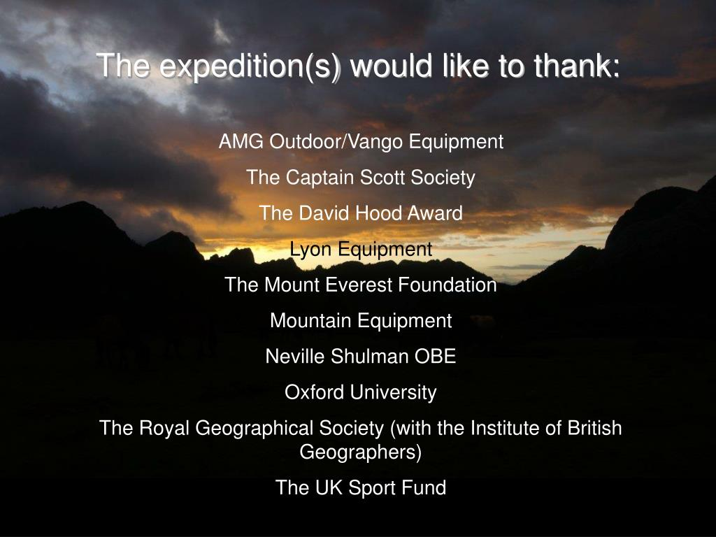 The expedition(s) would like to thank: