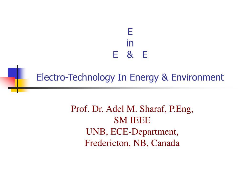 e in e e electro technology in energy environment l.