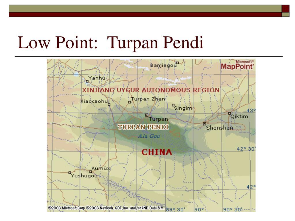 Low Point:  Turpan Pendi