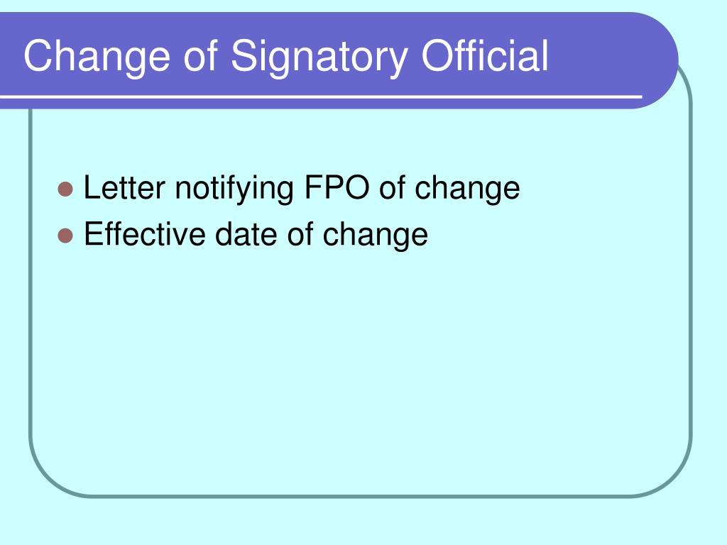 Change of Signatory Official