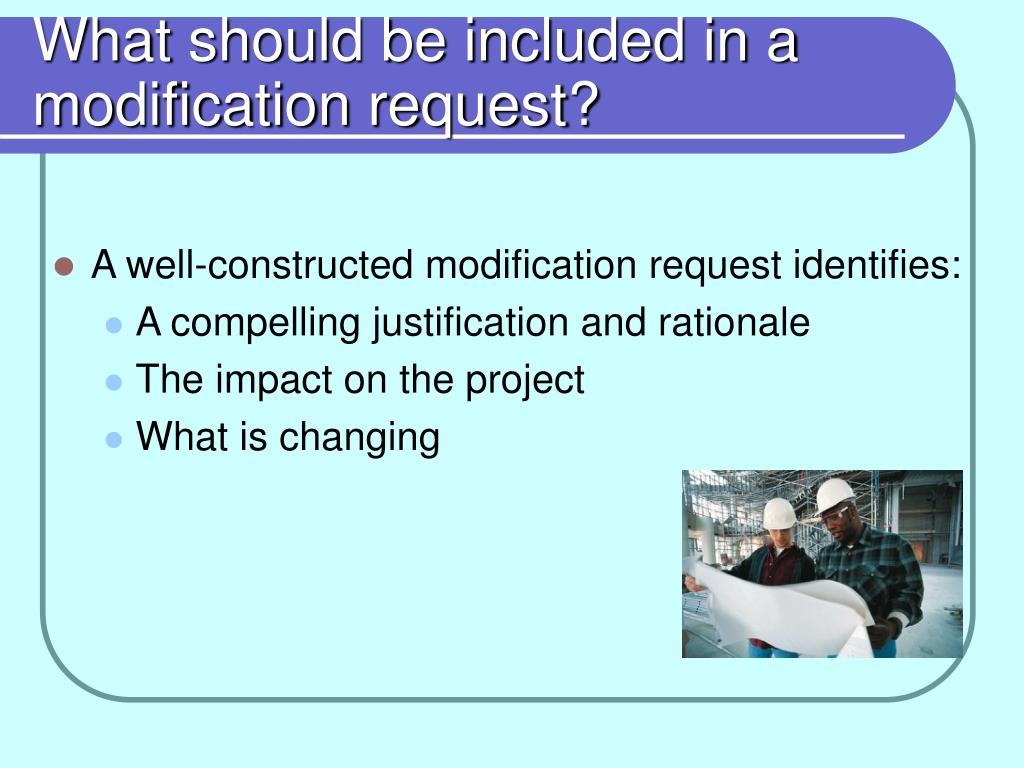 What should be included in a modification request?