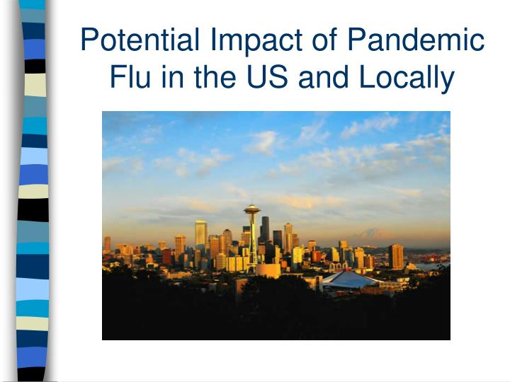 Potential Impact of Pandemic Flu in the US and Locally